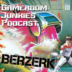 Gameroom Junkies Breakdown Berzerk Podcast