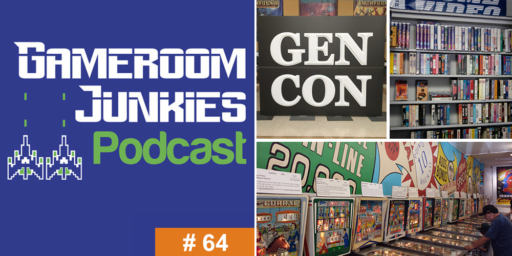 Gameroom Junkies Podcast #64