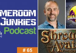 Gameroom Junkies Podcast #65 - Richard Garriott and Shroud of the Avatar